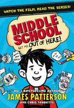 Middle School : Get Me Out of Here! : Middle School Series : Book 2 - James Patterson