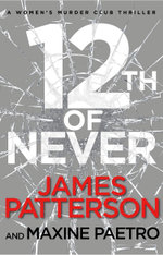 12th of Never : (Women's Murder Club 12) - James Patterson