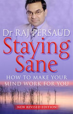 Staying Sane - Raj Persaud