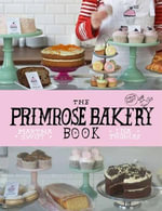 The Primrose Bakery Book - Martha Swift