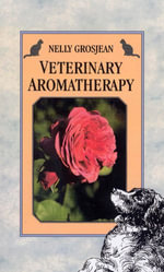 Veterinary Aromatherapy - Nelly Grosjean