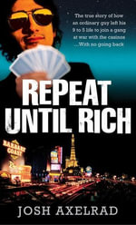 Repeat Until Rich - Josh Axelrad