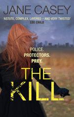 The Kill : (Maeve Kerrigan 5) - Jane Casey