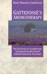 Gattefosse's Aromatherapy - Rene Maurice Gattefosse