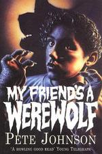 My Friend's A Werewolf - Pete Johnson