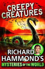 Richard Hammond's Mysteries of the World : Creepy Creatures - Richard Hammond
