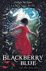 Blackberry Blue : And Other Fairy Tales - Jamila Gavin