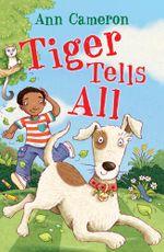 Tiger Tells All - Ann Cameron