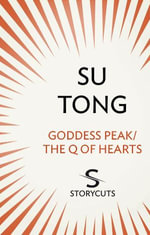 Goddess Peak/The Q of Hearts (Storycuts) - Su Tong