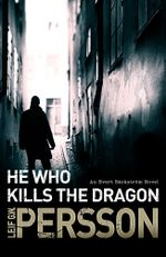 He Who Kills the Dragon : Backstrom 2 - Leif G Persson