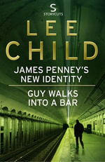 James Penney's New Identity/Guy Walks Into a Bar (Storycuts) - Lee Child