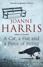 A Cat, a Hat, and a Piece of String - Joanne Harris