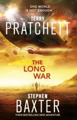 The Long War : The Sequel to The Long Earth : Book 2 - Terry Pratchett