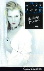 Healing Passion - Sylvie Ouellette