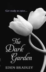 The Dark Garden - Eden Bradley