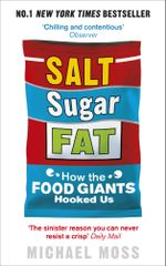 Salt, Sugar, Fat : How the Food Giants Hooked Us - Michael Moss