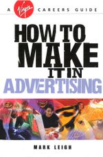 How To Make It In Advertising - Mark Leigh