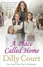 A Place Called Home - Dilly Court