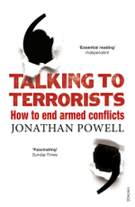 Talking to Terrorists : How to End Armed Conflicts - Jonathan Powell