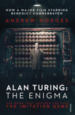 Alan Turing : The Enigma: The Enigma - Andrew Hodges