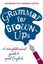 Grammar for Grown-ups - Katherine Fry