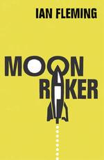 Moonraker : James Bond 007 - Ian Fleming