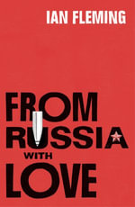 From Russia with Love : James Bond 007 - Ian Fleming