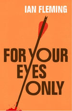 For Your Eyes Only : James Bond 007 - Ian Fleming