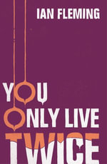 You Only Live Twice : James Bond 007 - Ian Fleming