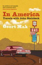 In America : Travels with John Steinbeck - Geert Mak