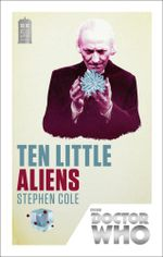 Doctor Who : Ten Little Aliens: 50th Anniversary Edition - Stephen Cole