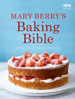 Mary Berry's Baking Bible : Over 250 Classic Recipes - Mary Berry