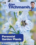 Alan Titchmarsh How to Garden : Perennial Garden Plants - Alan Titchmarsh