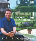 Royal Gardeners - Alan Titchmarsh