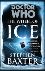 Doctor Who : The Wheel of Ice - Stephen Baxter
