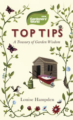 Gardeners' World Top Tips - Louise Hampden