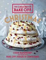 Great British Bake Off : Christmas - Lizzie Kamenetzky