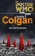 Doctor Who : Into the Nowhere (Time Trips) - Jenny Colgan