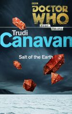 Doctor Who : Salt of the Earth (Time Trips) - Trudi Canavan