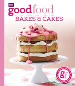Good Food : Bakes & Cakes - Mary Cadogan