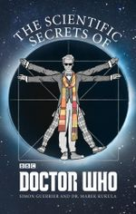 The Scientific Secrets of Doctor Who - Simon Guerrier