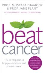 Beat Cancer : How to Regain Control of Your Health and Your Life - Jane Plant