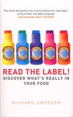 Read the Label! : Discover what's really in your food - Richard Emerson