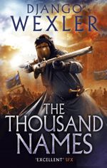 The Thousand Names : The Shadow Campaign - Django Wexler