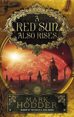 A Red Sun Also Rises - Mark Hodder