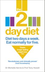 The 2-Day Diet : Diet Two Days a Week. Eat Normally for Five. - Michelle Harvie