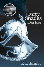 Fifty Shades Darker : 50 Shades Trilogy : Book 2 - E. L. James