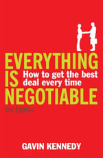 Everything is Negotiable : 4th Edition - Gavin Kennedy