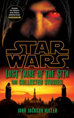 Star Wars Lost Tribe of the Sith : The Collected Stories - John Jackson Miller