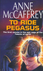 To Ride Pegasus - Anne McCaffrey